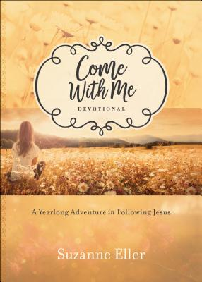 Image for Come With Me Devotional: A Yearlong Adventure in Following Jesus