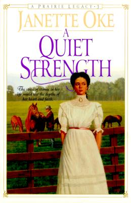 Image for A Quiet Strength (Prairie Legacy Series #3)