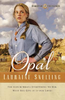 Opal (Dakotah Treasures #3), LAURAINE SNELLING