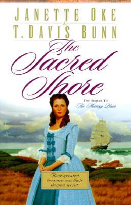 The Sacred Shore (Song of Acadia), JANETTE OKE, T. DAVIS BUNN