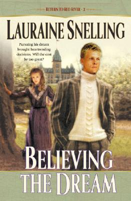 Believing the Dream (Return to Red River #2), Lauraine Snelling