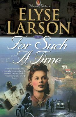 Image for For Such a Time (WOMEN OF VALOR)