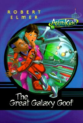 Image for The Great Galaxy Goof (Astrokids)