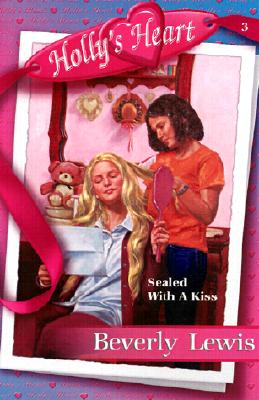 Image for Sealed With a Kiss (Holly's Heart, Book 3)