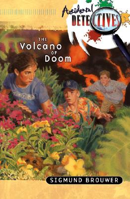 Image for The Volcano of Doom (The Accidental Detectives Series #1)