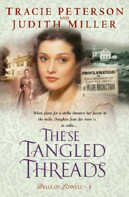 Image for These Tangled Threads (Bells of Lowell)