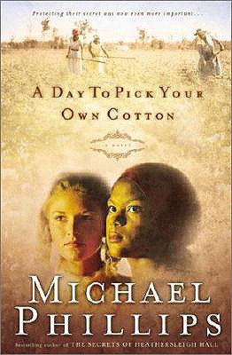 A Day to Pick Your Own Cotton (Shenandoah Sisters #2), Phillips, Michael
