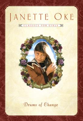 Image for Drums of Change (Women of the West #12) (Janette Oke Classics for Girls)