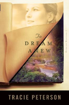 To Dream Anew (Heirs of Montana #3), Tracie Peterson