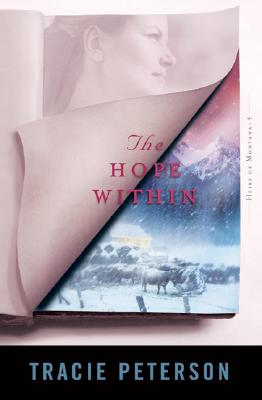 The Hope Within (Heirs of Montana #4), Tracie Peterson