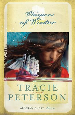 Whispers of Winter (Alaskan Quest #3), Tracie Peterson