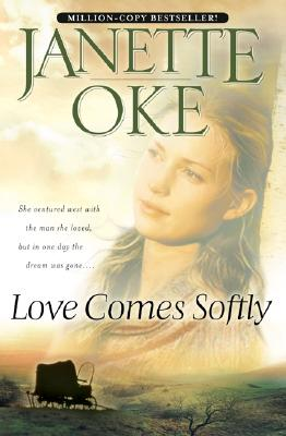 Love Comes Softly (Love Comes Softly Series, Book. 1) (Love Comes Softly), Janette Oke