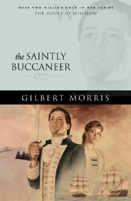 Image for The Saintly Buccaneer: 1777 (The House of Winslow #5)