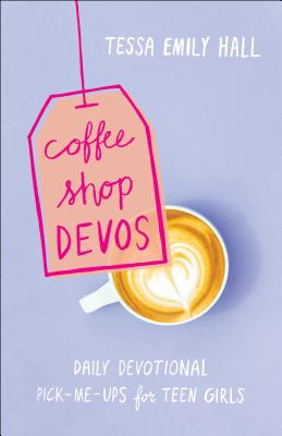 Image for Coffee Shop Devos: Daily Devotional Pick-Me-Ups for Teen Girls