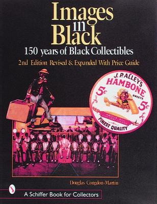 Image for Images in Black : 150 Years of Black Collectibles