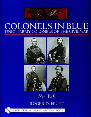 Image for Colonels in Blue: Union Army Colonels of the Civil War: New York
