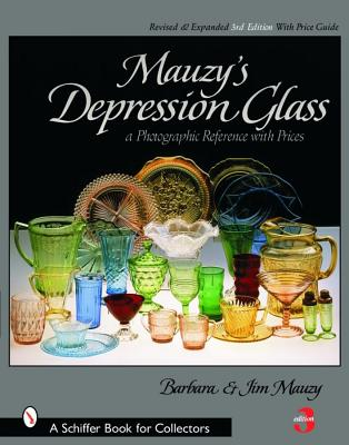 Mauzy's Depression Glass: A Photographic Reference With Prices (Schiffer Book for Collectors), Mauzy, Barbara E.; Mauzy, Jim