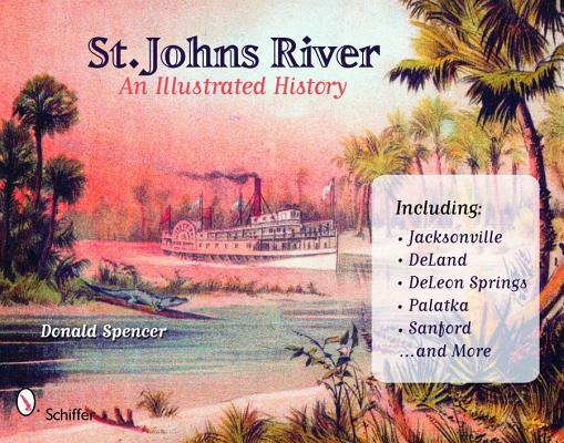 St. John's River: An Illustrated History, Spencer, Donald