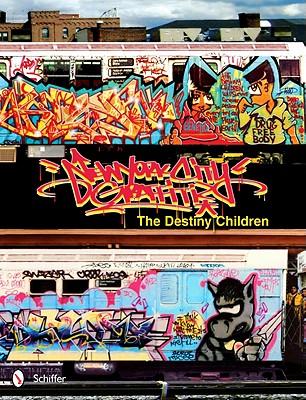 New York City Graffiti: The Destiny Children, Schiffer Publishing