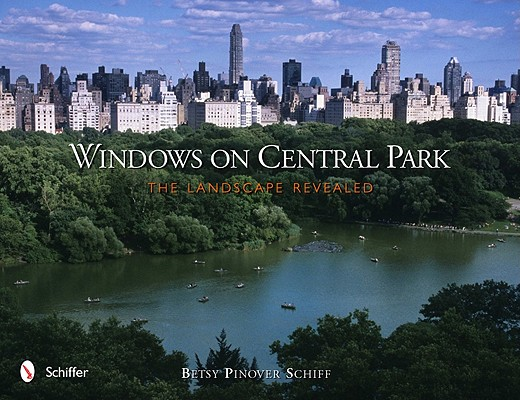 WINDOWS ON CENTRAL PARK : THE LANDSCAPE, BETSY PINOVE SCHIFF
