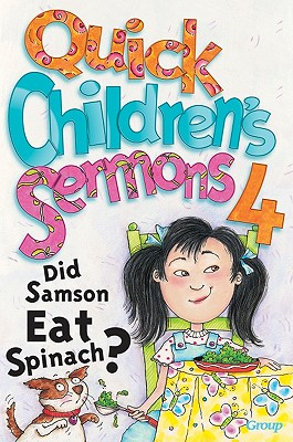 Image for Quick Children's Sermons 4: Did Samson Eat Spinach