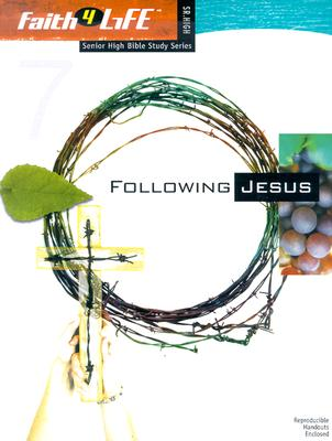 Image for Following Jesus (Faith 4 Life: Senior High Bible Study)