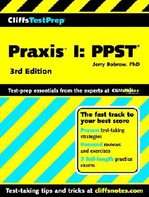 CliffsTestPrep Praxis I: PPST (Cliffs Test Prep Guides), Bobrow Ph.D., Jerry