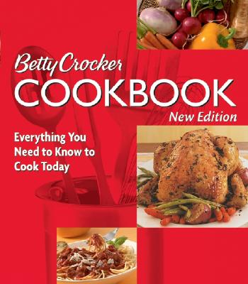 Betty Crocker Cookbook: Everything You Need to Know to Cook Today, New Tenth Edition, Betty Crocker Editors