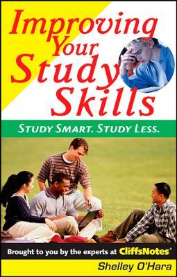"""Improving Your Study Skills: Study Smart, Study Less (Cliffs Notes)"", ""O'Hara, Shelley"""