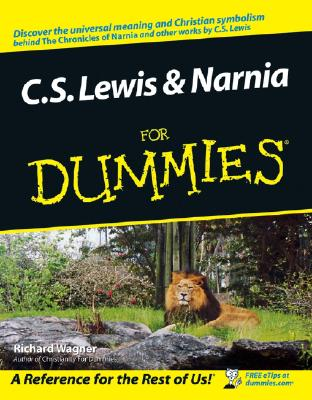 C.S. Lewis And Narnia For Dummies, RICHARD WAGNER