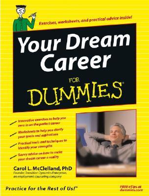Your Dream Career For Dummies, McClelland, Carol L.