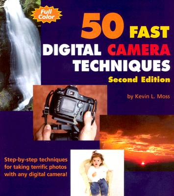 Image for 50 Fast Digital Camera Techniques