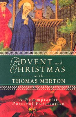Image for Advent and Christmas with Thomas Merton (A Redemptorist Pastoral Publication)
