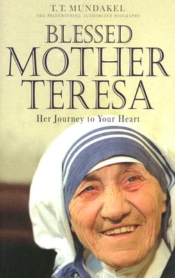 Image for Blessed Mother Teresa: Her Journey to Your Heart
