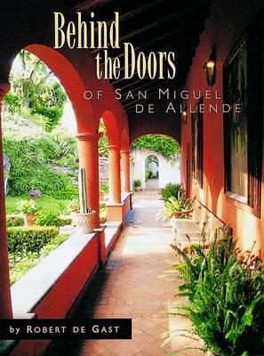 Image for Behind the Doors of San Miguel de Allende