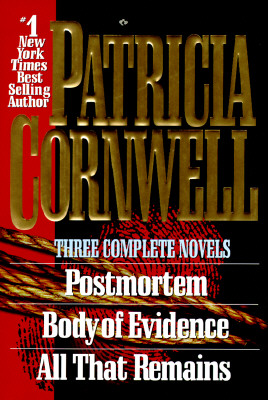 Image for Patricia Cornwell - Three Complete Novels : Postmortem, Body of Evidence, All That Remains