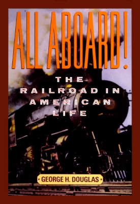 Image for All Aboard! The Railroad in American Life