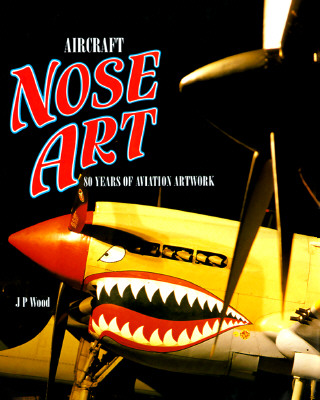 Image for Aircraft Nose Art : 80 Years of Aviation Artwork