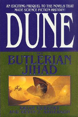 The Butlerian Jihad (Legends of Dune #1), Brian Herbert, Kevin J. Anderson