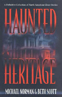 Image for Haunted Heritage - A Definitive collection of North American Ghost Stories