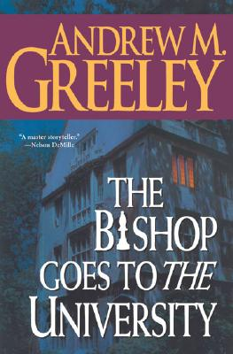 Image for The Bishop Goes to the University: A Bishop Blackie Ryan Novel (Greeley, Andrew M.)