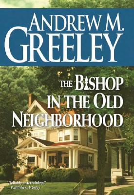 Image for The Bishop in the Old Neighborhood: A Bishop Blackie Ryan Novel (Blackie Ryan Novels)