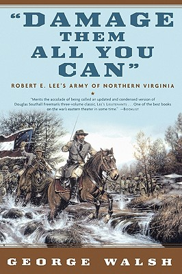 Image for Damage Them All You Can  Robert E. Lee's Army of Northern Virginia