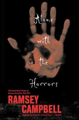 Image for Alone with the Horrors: The Great Short Fiction of Ramsey Campbell 1961-1991