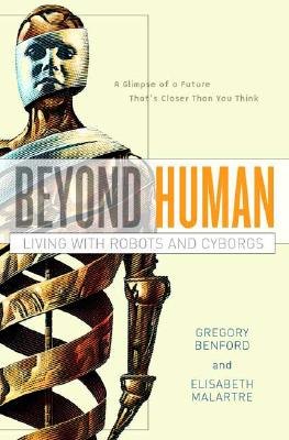 Image for Beyond Human: Living with Robots and Cyborgs