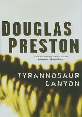 Tyrannosaur Canyon, Preston, Douglas J.;Preston, Douglas