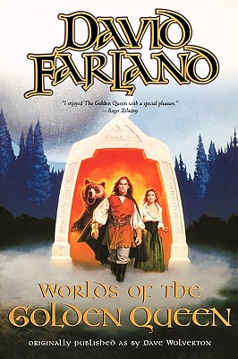 Worlds of The Golden Queen, Farland, David