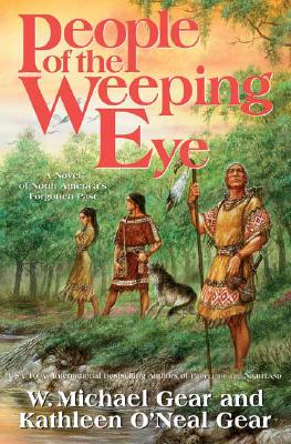 People of the Weeping Eye (North America's Forgotten Past), Gear, W. Michael; Gear, Kathleen O'Neal