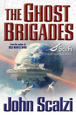 The Ghost Brigades (A Sci Fi Essential Book), John Scalzi