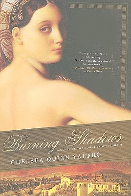 "Burning Shadows: A Novel of the Count Saint-Germain (St. Germain), ""Yarbro, Chelsea Quinn"""